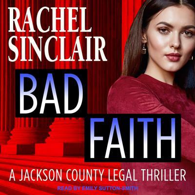 Bad Faith: A Harper Ross Legal Thriller Audiobook, by Rachel Sinclair