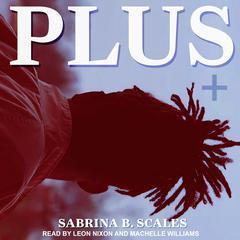 Plus Audiobook, by Sabrina B. Scales