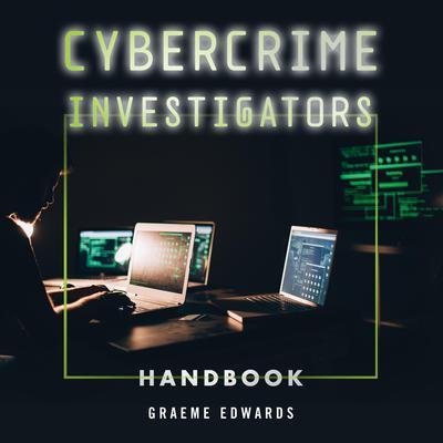 Cybercrime Investigators Handbook Audiobook, by Graeme Edwards