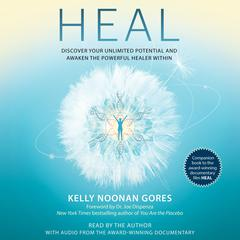 Heal: Discover Your Unlimited Potential and Awaken the Powerful Healer Within Audiobook, by