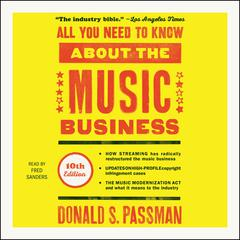 All You Need to Know About the Music Business, 10th Edition Audiobook, by Donald S. Passman