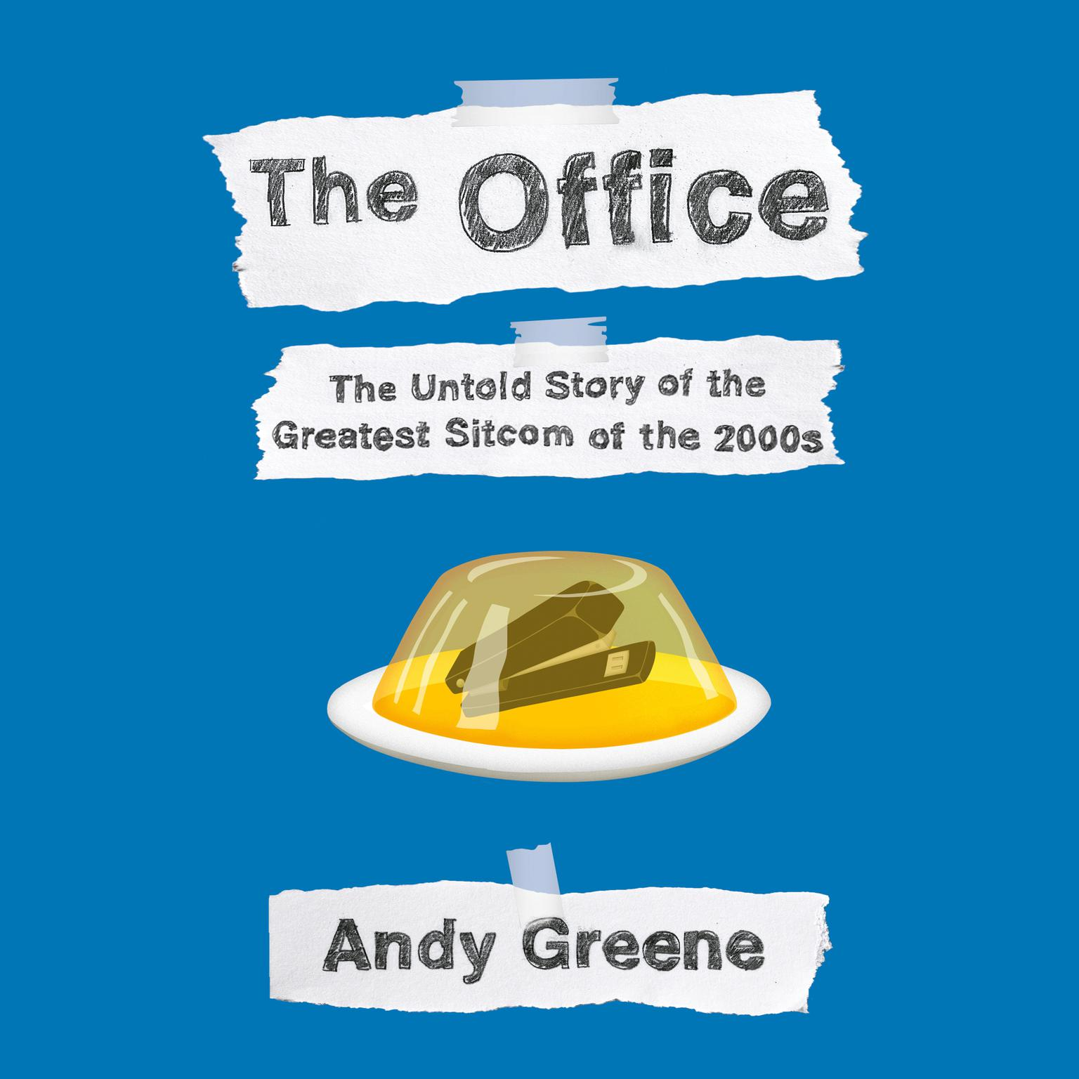 Printable The Office: The Untold Story of the Greatest Sitcom of the 2000s: An Oral History Audiobook Cover Art