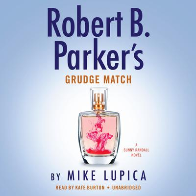 Robert B. Parkers Grudge Match Audiobook, by Mike Lupica