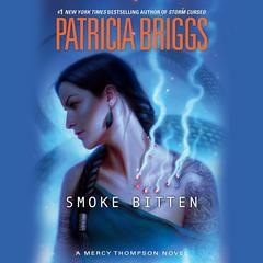 Smoke Bitten Audiobook, by Patricia Briggs
