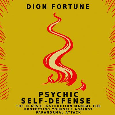 Psychic Self-Defense Audiobook, by Dion Fortune