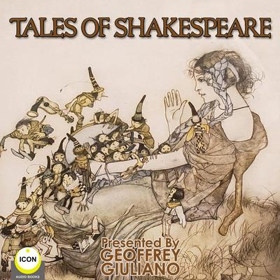 Tales from Shakespeare Audiobook, by William Shakespeare