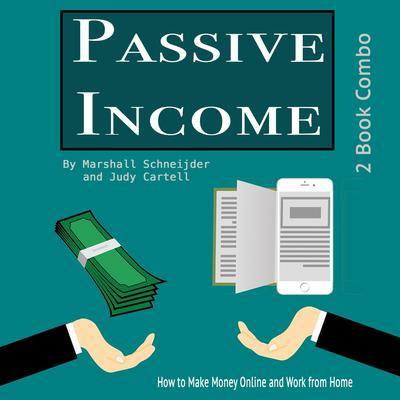 Passive Income: How to Make Money Online and Work from Home Audiobook, by