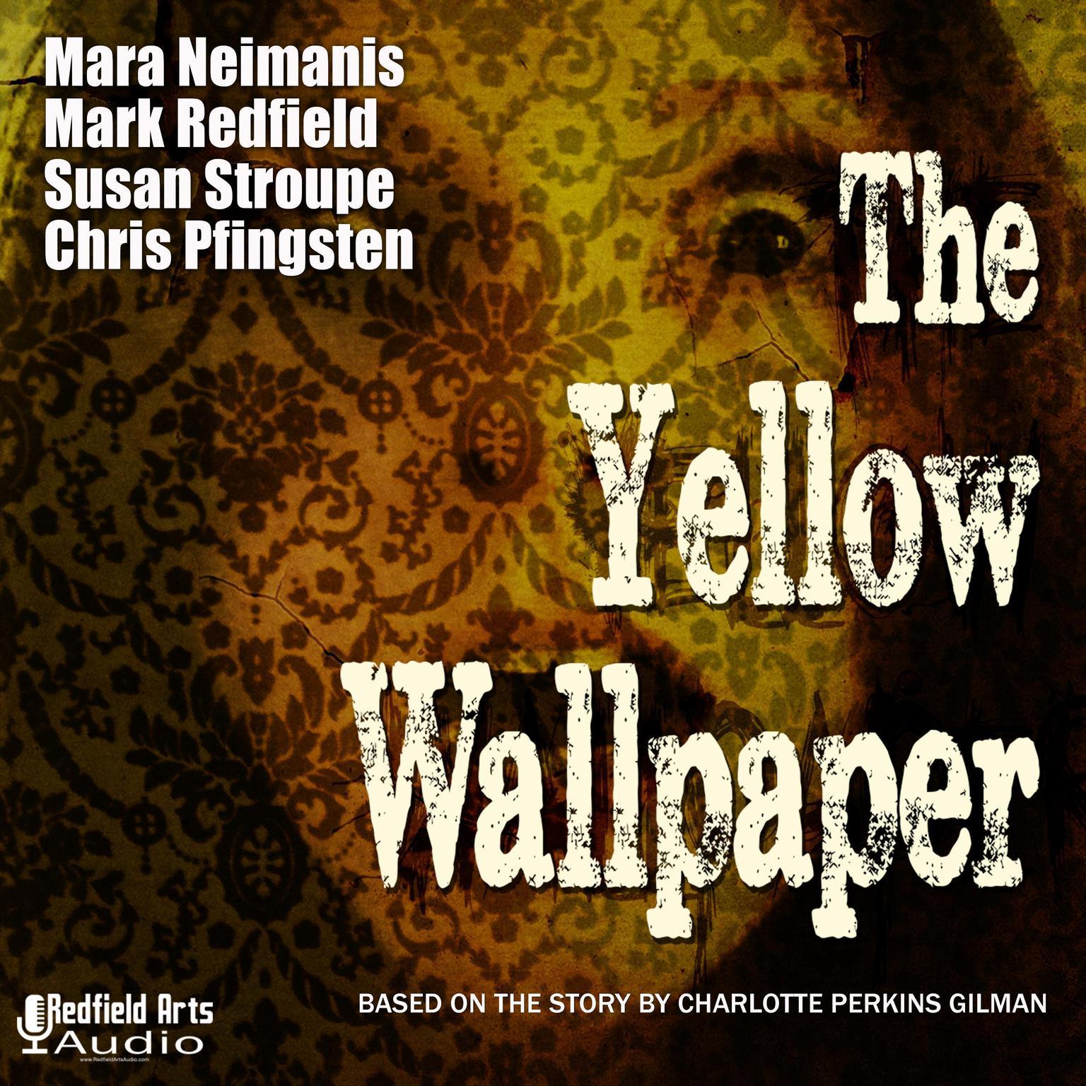 Printable The Yellow Wallpaper: An Audio Drama Adaptation Audiobook Cover Art