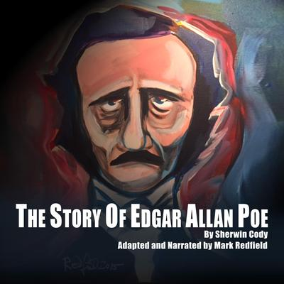 The Story of Edgar Allan Poe Audiobook, by Sherwin Cody