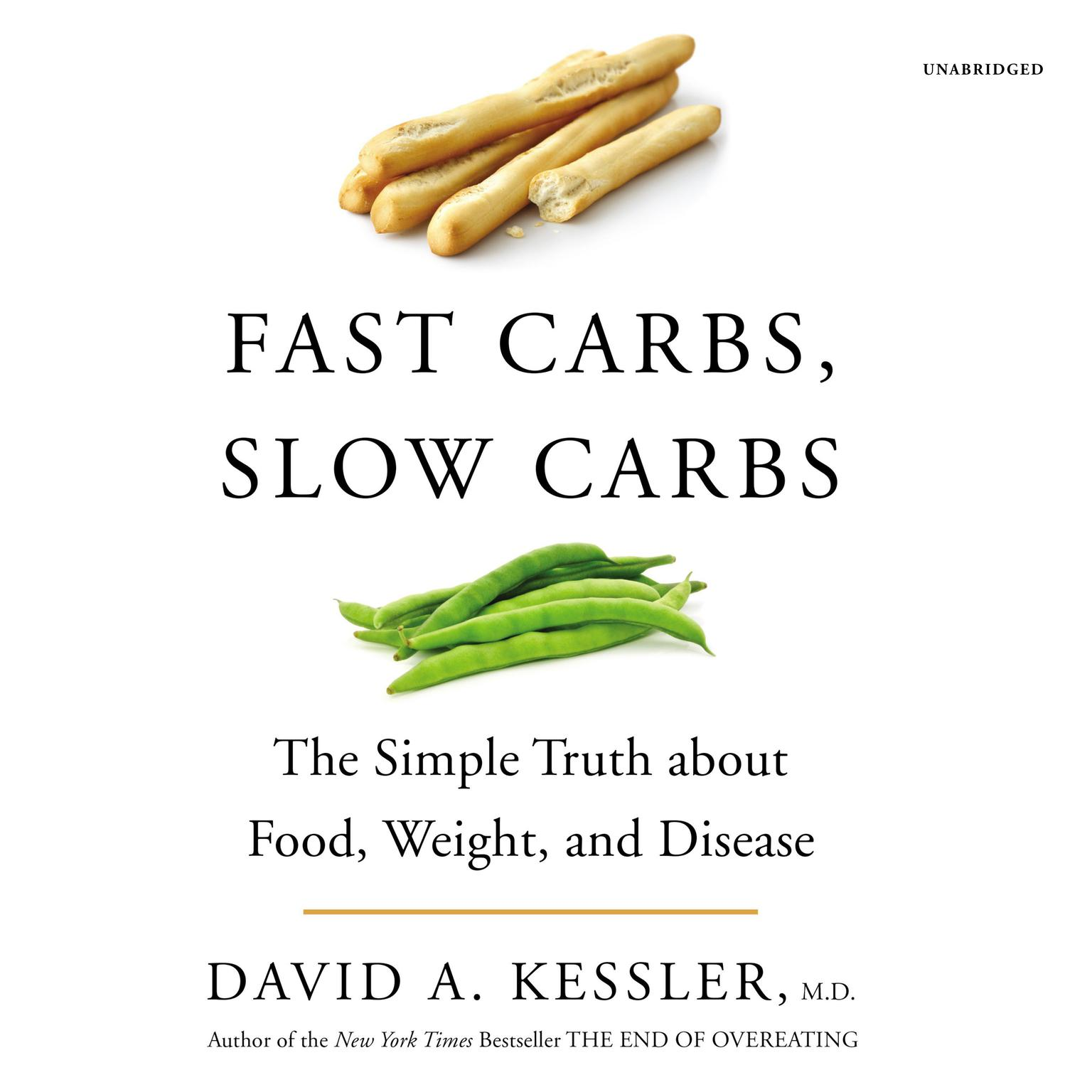 Printable Fast Carbs, Slow Carbs: The Simple Truth about Food, Weight, and Disease Audiobook Cover Art