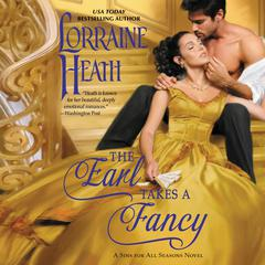 The Earl Takes a Fancy: A Sins for All Seasons Novel Audiobook, by Lorraine Heath