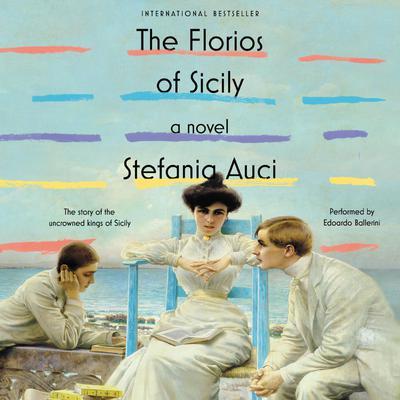 The Florios of Sicily: A Novel Audiobook, by Stefania Auci