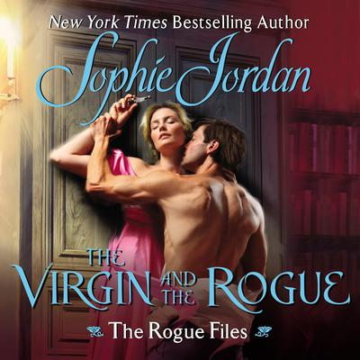 The Virgin and the Rogue: The Rogue Files Audiobook, by Sophie Jordan