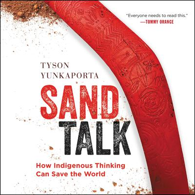 Sand Talk: How Indigenous Thinking Can Save the World Audiobook, by