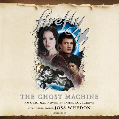 Firefly: The Ghost Machine Audiobook, by