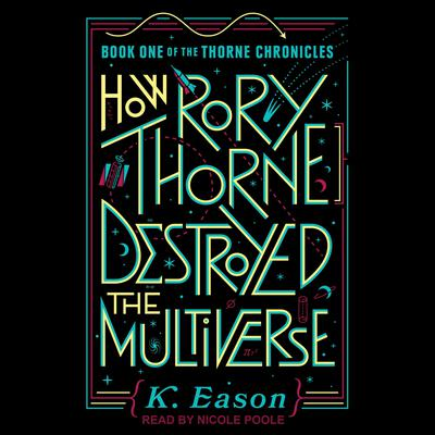 How Rory Thorne Destroyed the Multiverse Audiobook, by