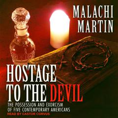 Hostage to the Devil: The Possession and Exorcism of Five Contemporary Americans Audiobook, by Malachi Martin
