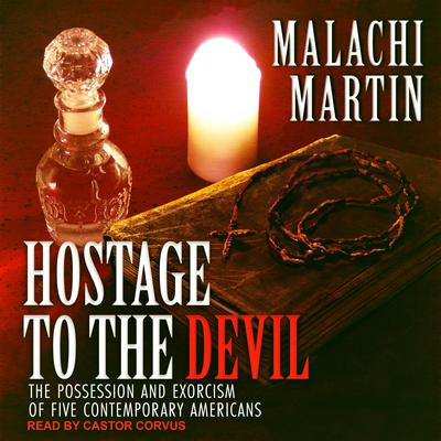Hostage to the Devil: The Possession and Exorcism of Five Contemporary Americans Audiobook, by