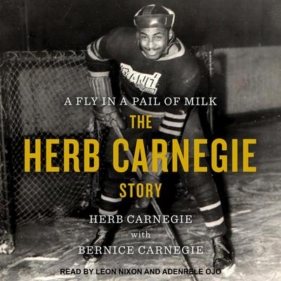 A Fly in a Pail of Milk: The Herb Carnegie Story Audiobook, by Herb Carnegie