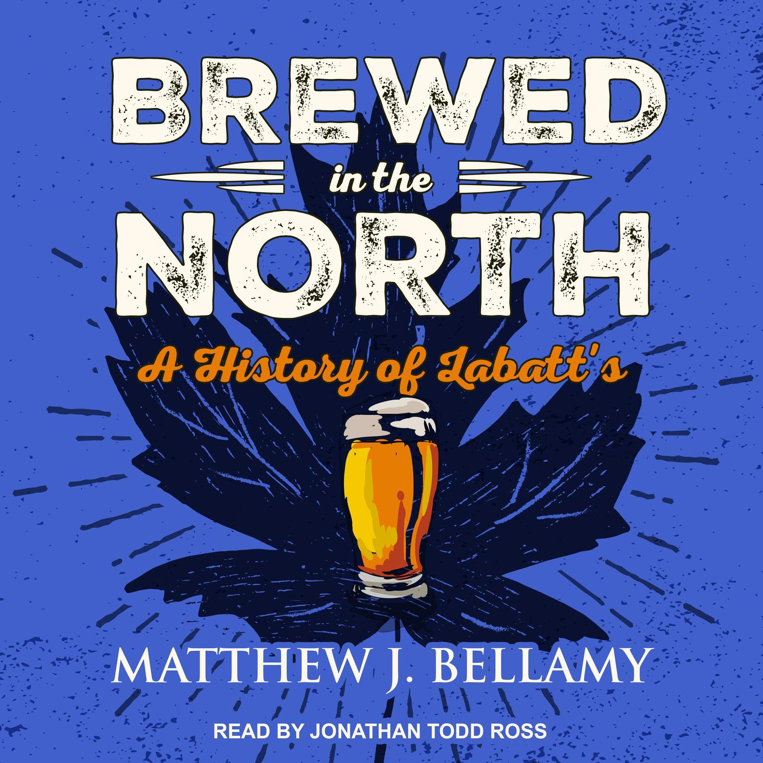 Printable Brewed in the North: A History of Labatt's Audiobook Cover Art