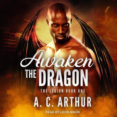 Awaken the Dragon Audiobook, by A. C. Arthur