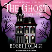 The Ghost Who Was Says I Do Audiobook, by Anna J. McIntyre, Bobbi Holmes