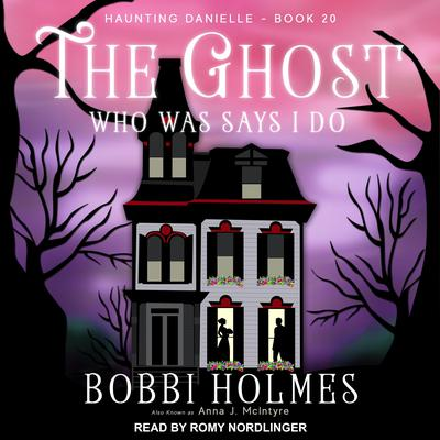 The Ghost Who Was Says I Do Audiobook, by