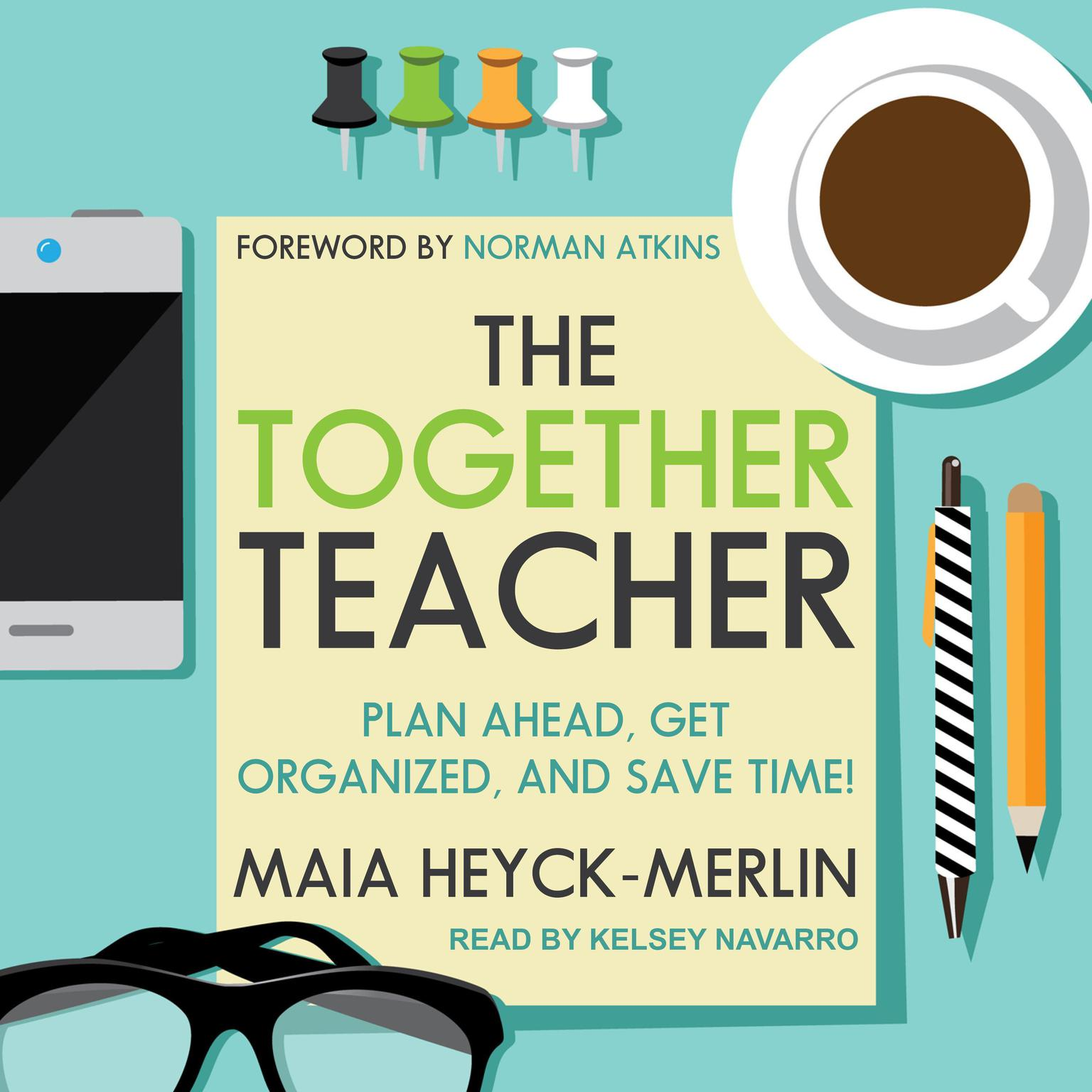 Printable The Together Teacher: Plan Ahead, Get Organized, and Save Time! Audiobook Cover Art