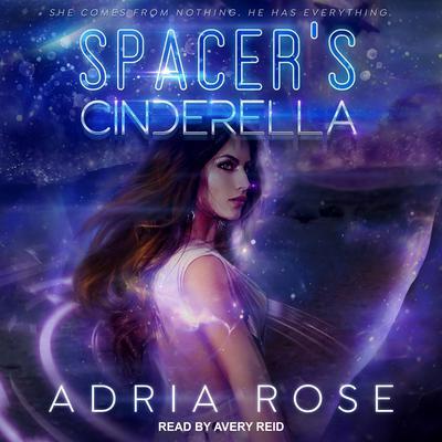 Spacers Cinderella Audiobook, by Adria Rose