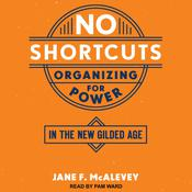 No Shortcuts: Organizing for Power in the New Gilded Age Audiobook, by Jane F. McAlevey