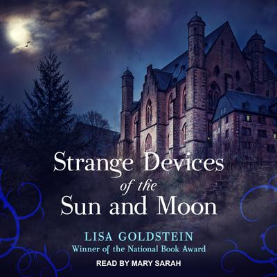 Strange Devices of the Sun and Moon Audiobook, by Elisha Goldstein