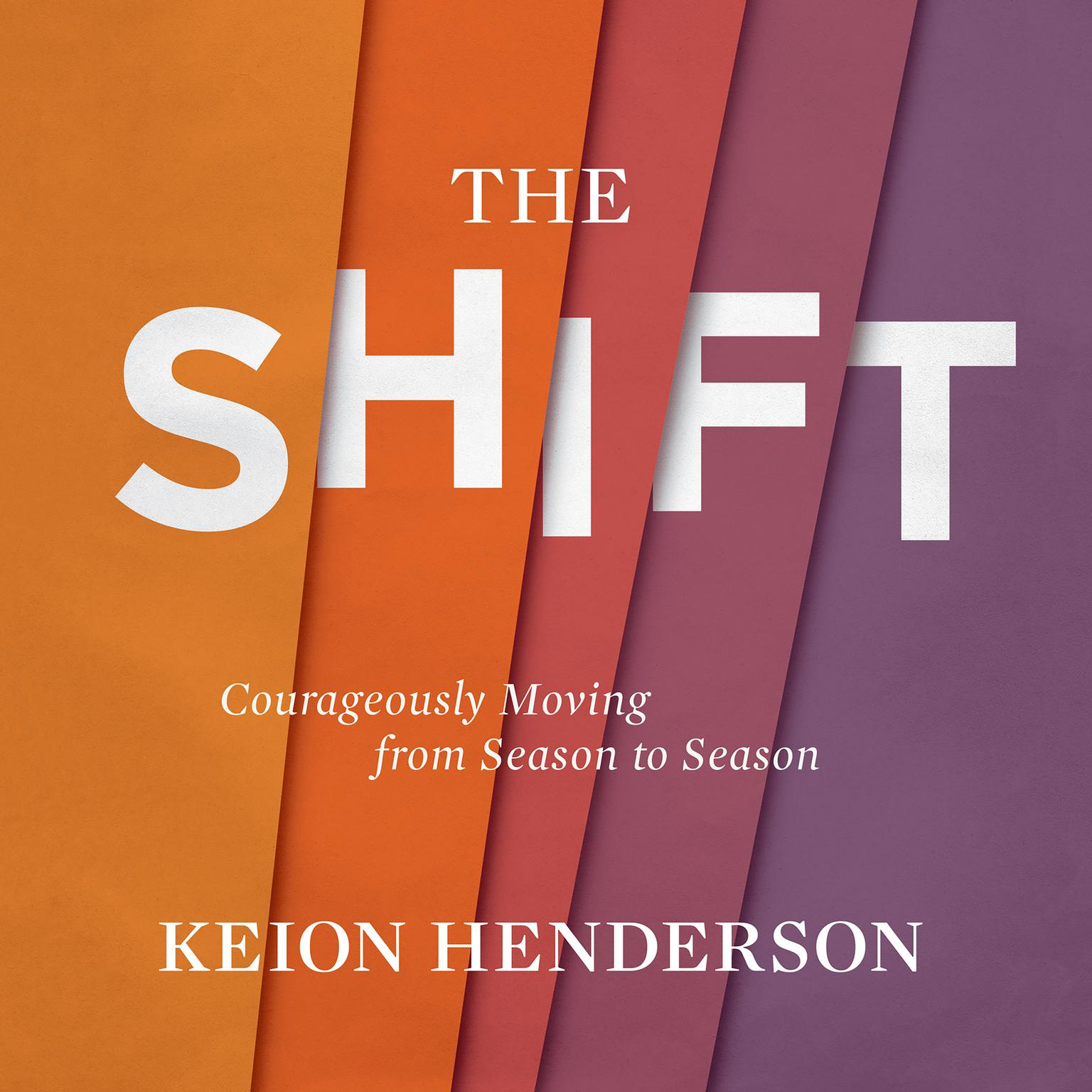 Printable The Shift: Courageously Moving from Season to Season Audiobook Cover Art