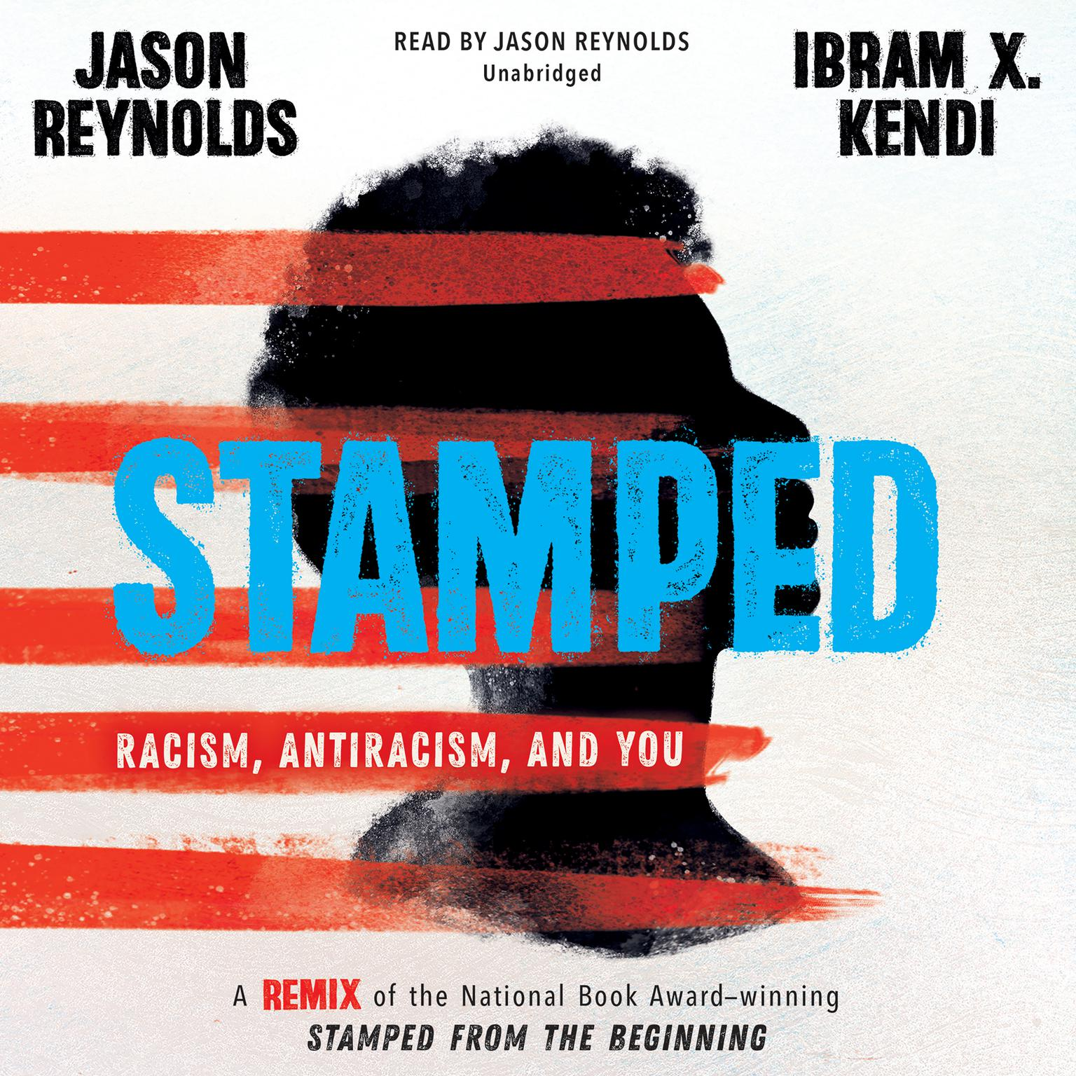 Printable Stamped: Racism, Antiracism, and You: A Remix of the National Book Award-winning Stamped from the Beginning Audiobook Cover Art