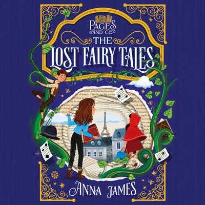 Pages & Co.: The Lost Fairy Tales: The Lost Fairy Tales Audiobook, by Anna James