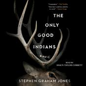 The Only Good Indians Audiobook, by Stephen Graham Jones
