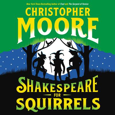 Shakespeare for Squirrels: A Novel Audiobook, by Christopher Moore