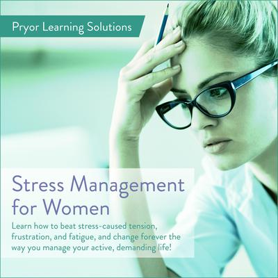 Stress Management For Women Audiobook, by Pryor Learning Solutions