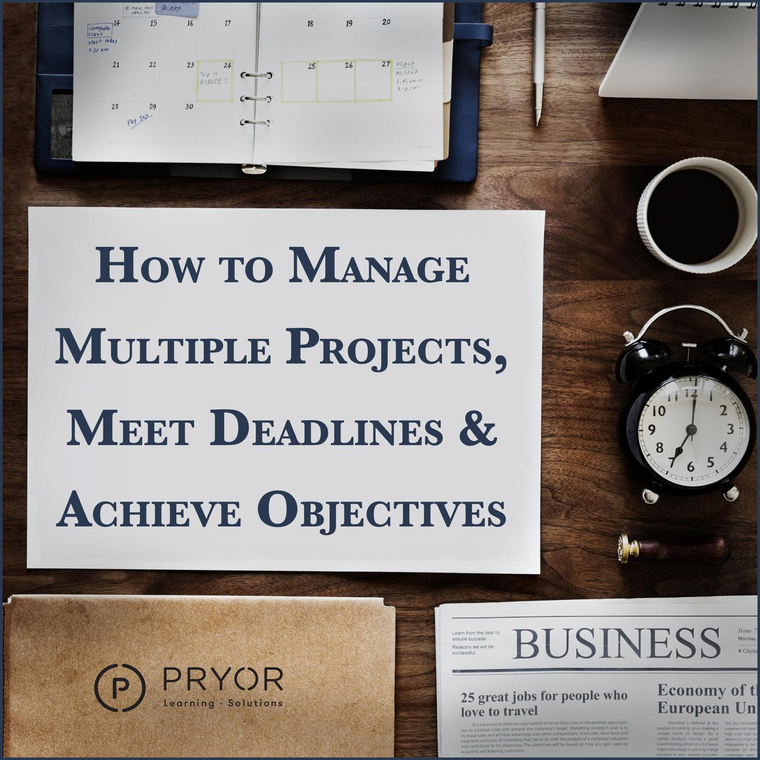 Printable How to Manage Multiple Projects & Meet Deadlines Audiobook Cover Art