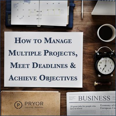 How to Manage Multiple Projects & Meet Deadlines Audiobook, by Pryor Learning Solutions