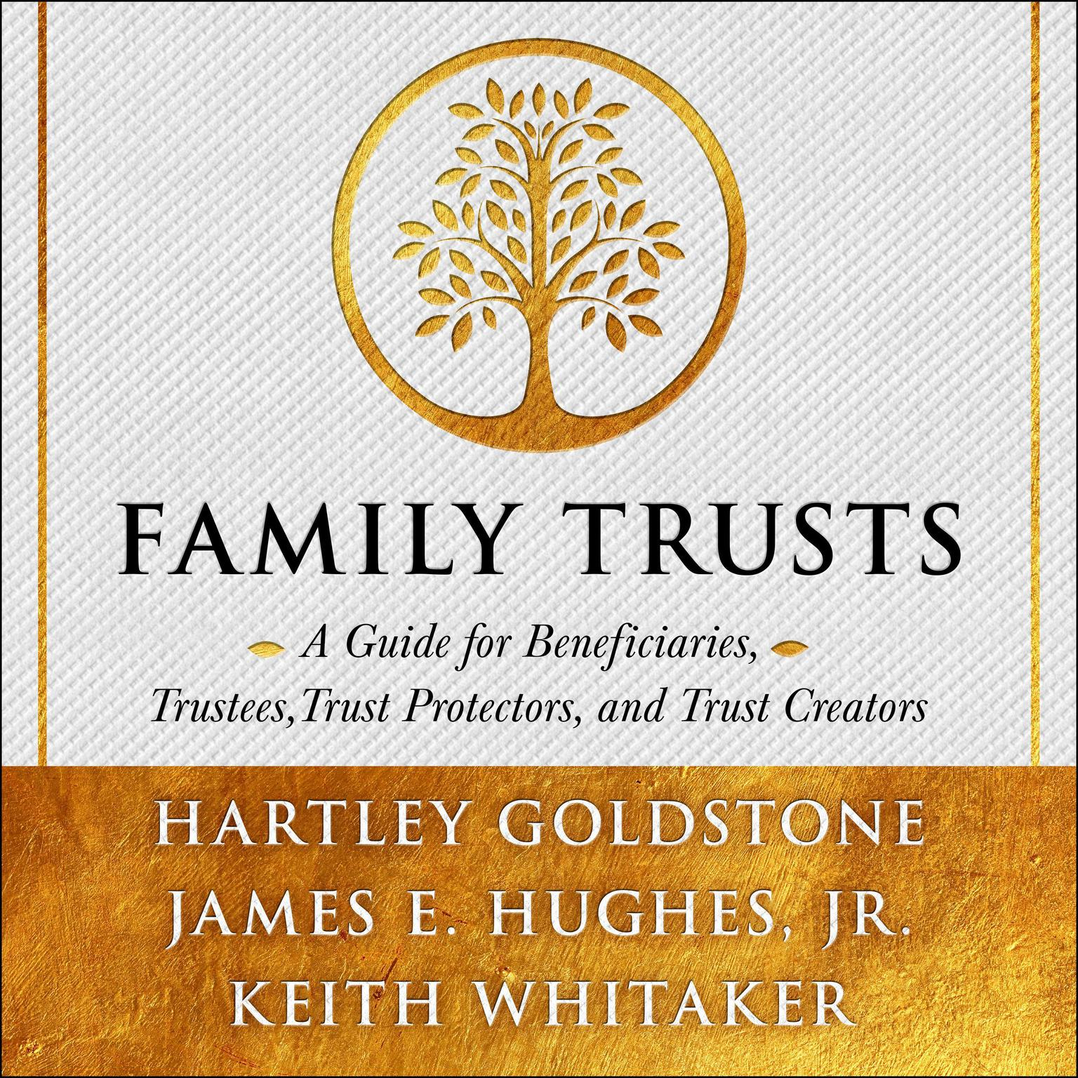 Printable Family Trusts: A Guide for Beneficiaries, Trustees, Trust Protectors, and Trust Creators Audiobook Cover Art