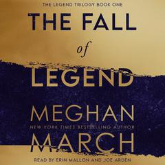 The Fall of Legend: Legend Trilogy, Book 1 Audiobook, by Meghan March