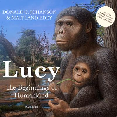 Lucy: The Beginnings of Humankind Audiobook, by Donald C. Johanson