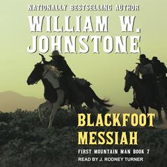 Blackfoot Messiah Audiobook, by William W. Johnstone