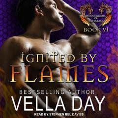 Ignited By Flames Audiobook, by Vella Day