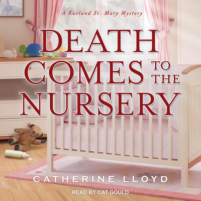 Death Comes to the Nursery Audiobook, by Catherine Lloyd