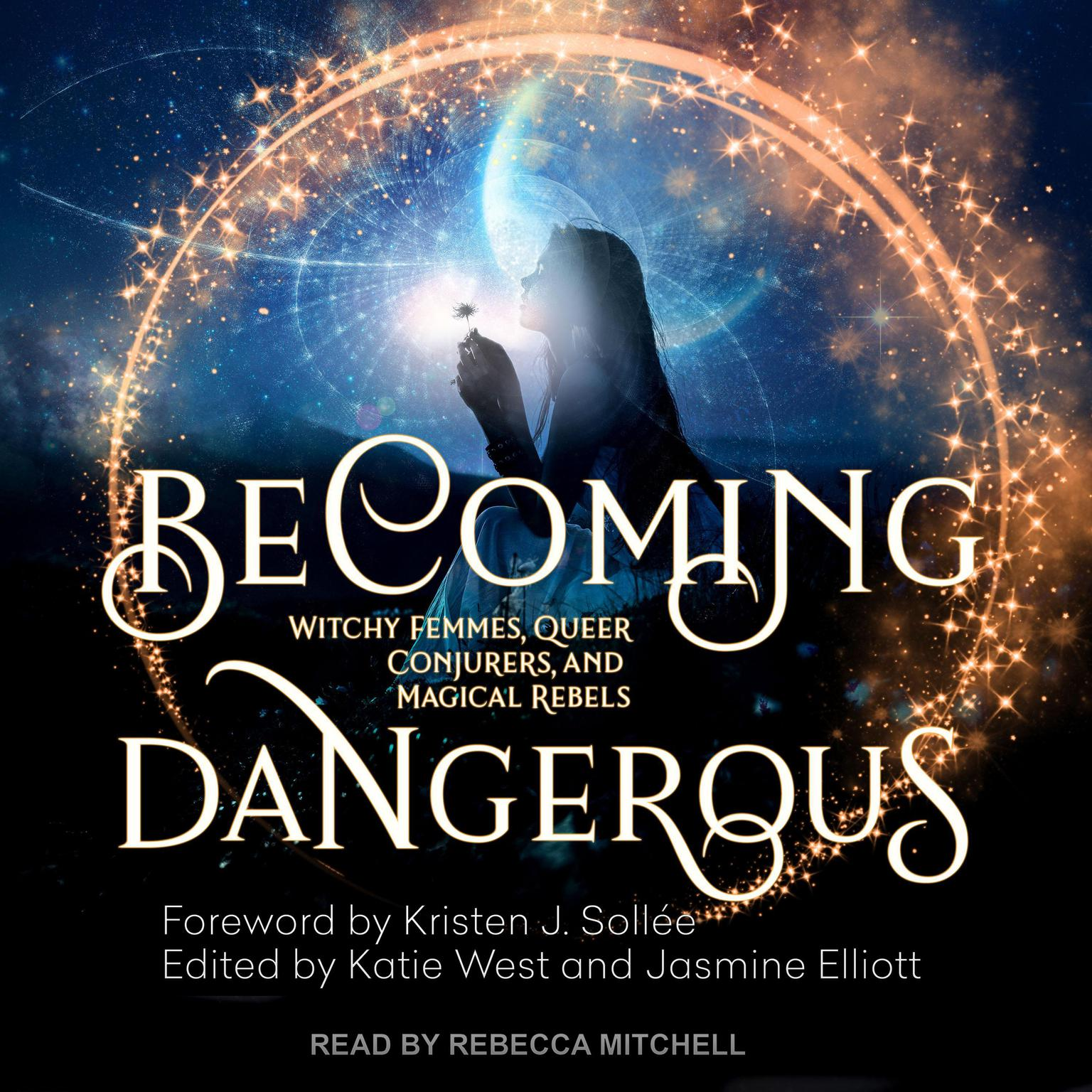 Printable Becoming Dangerous: Witchy Femmes, Queer Conjurers, and Magical Rebels Audiobook Cover Art