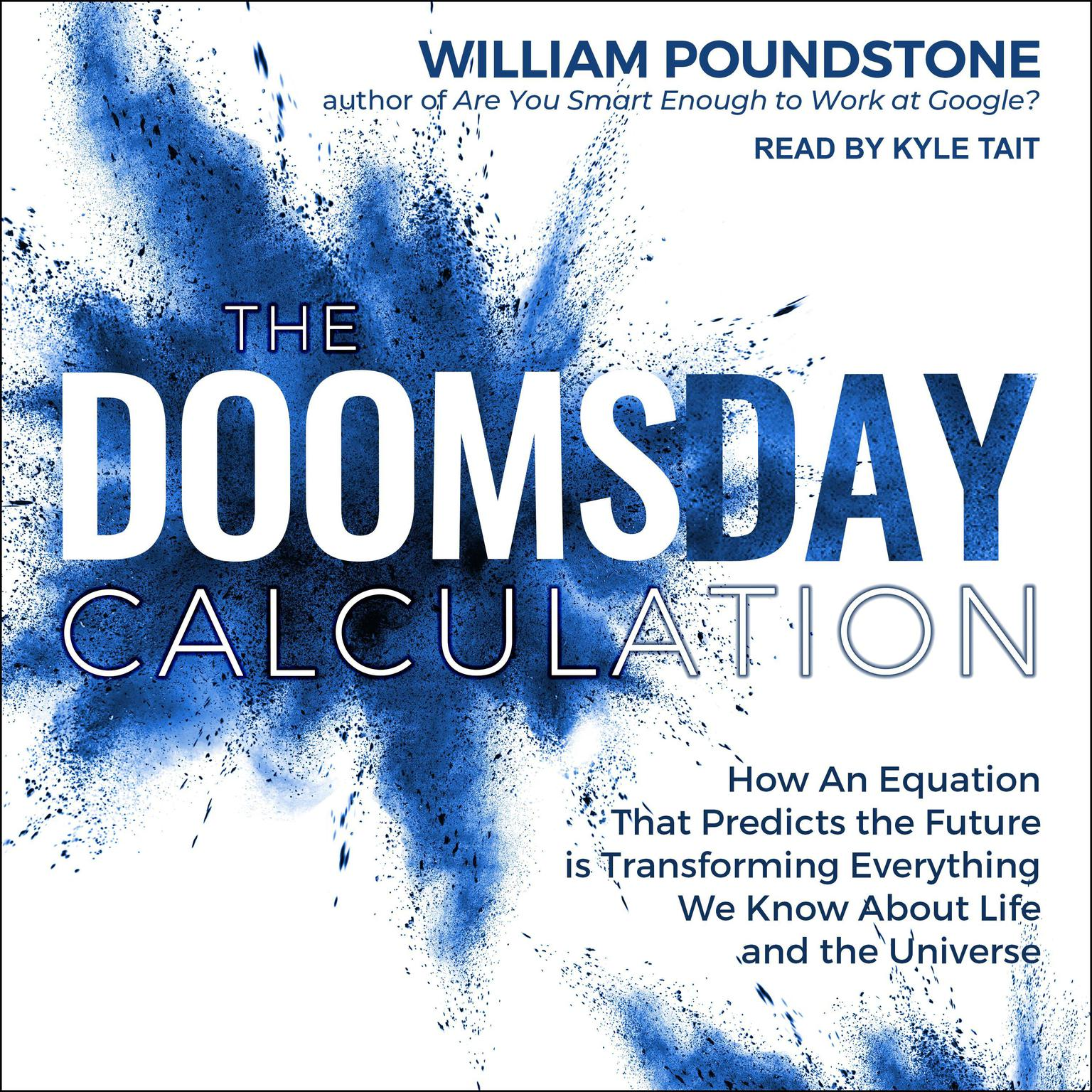 Printable The Doomsday Calculation: How an Equation that Predicts the Future Is Transforming Everything We Know About Life and the Universe Audiobook Cover Art