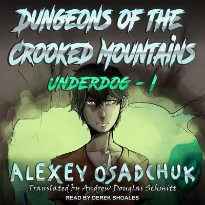 Dungeons of the Crooked Mountains Audiobook, by Alexey Osadchuk