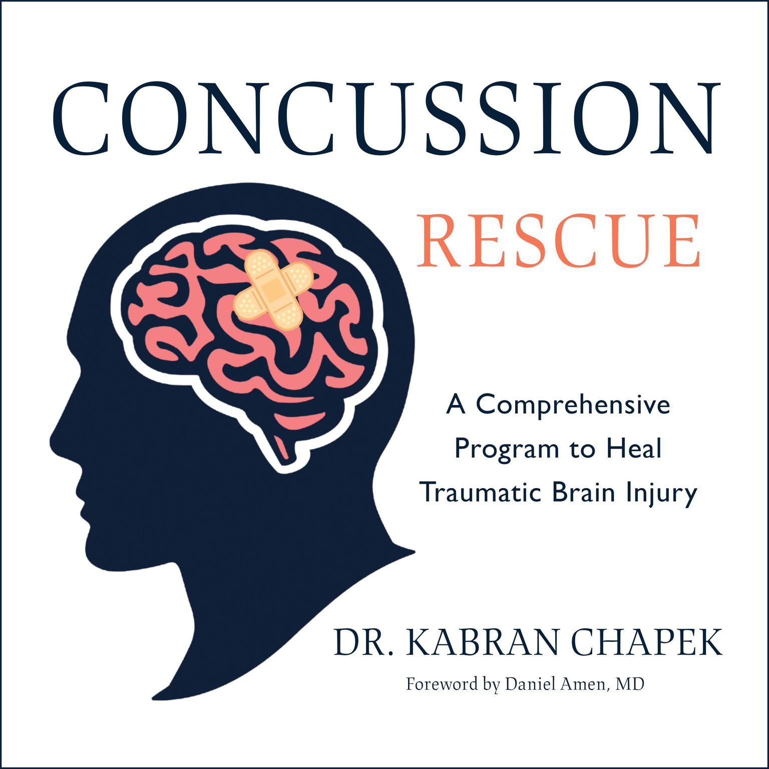 Printable Concussion Rescue: A Comprehensive Program to Heal Traumatic Brain Injury Audiobook Cover Art