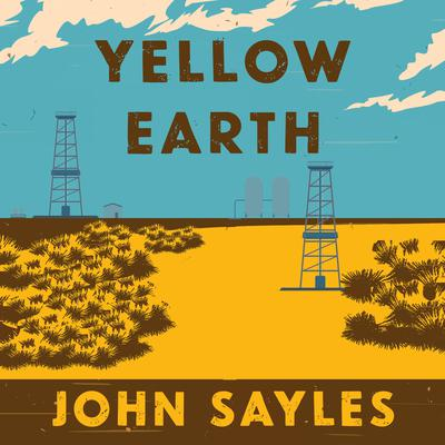 Yellow Earth Audiobook, by John Sayles